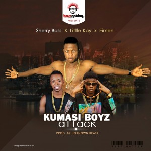 Sherry Boss x Little Kay x Elmen - Kumasi Boyz Attack
