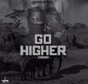 Stonebwoy - Go Higher (Prod by Beatz Dakay)