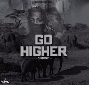 Stonebwoy - Go Higher (Prod by Beatz Dakay)
