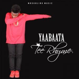 Tee Rhyme - Yaabaata (Prod. By JayLush)