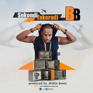 BB - Sekondi Takoradi (Prod by willis Beat)