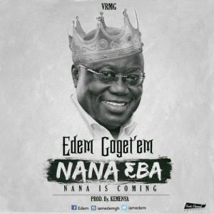 Edem – Nana Eba (Nana Is Coming) (Prod by Kemenya)