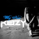 Keizy – Why Now (Prod. by Sergio)