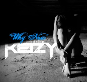 Keizy - Why Now (Prod. by Sergio)