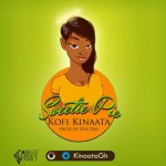 Kofi Kinaata – Sweetie Pie (Prod by Kin Dee)