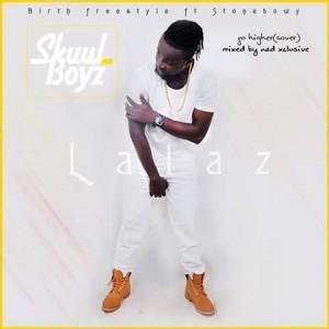 Lalaz (Skuul Boys) - Otan (Go Higher Cover)