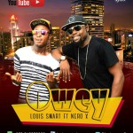 Louis Smart – Owey ft. Nero X