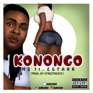 M2 - Konongo (ft. Estarr) (Prod. By Streetbeatz)