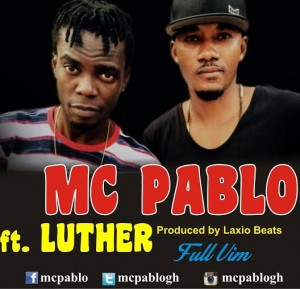 MC Pablo ft. Luther - Full Vim (Prod. by Laxio Beat) [www.hitzgh.com]