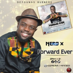 Nero X - Forward Ever (Prod. By SilBeatz & WillisBeatz)