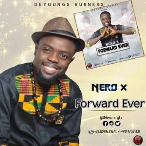 Nero X - Forward Ever (Prod. By SilBeatz & WillisBeatz)