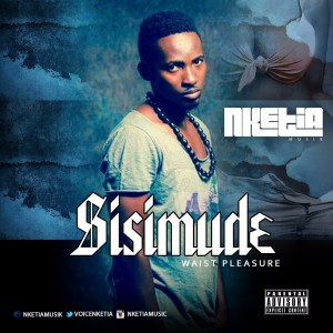Nketia - Sisimude (Waist Pleasure)