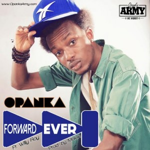 Opanka - Forward Ever ft. Willy Roy (Prod. by Beatz Malone)