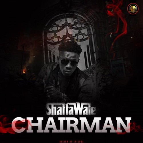 Shatta Wale Chairman Prod By Ronny Turn Me Up