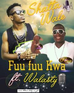 Shatta Wale x Walasty - Fuu Fuu Kwa (Remix)