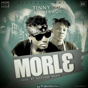 Tinny – Morl3 ft StoneBwoy (Prod By Hitz Yard Music)