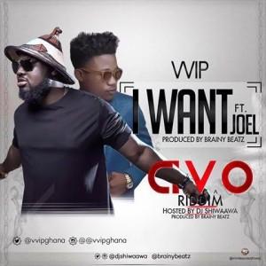 VVIP – I Want (AVO Riddim) (Feat. Joel)