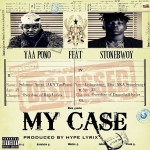 Yaa Pono – My Case ft Stonebwoy (Prod. By Hypelyrix)