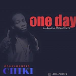 Abusuapanin Chiki - One Day (Prod by Randa stone)