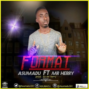 Asumadu - Format ft Mr Herry (Prod By Mr. Herry)