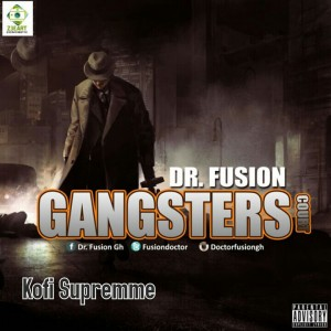 Dr.Fusion ft Kofi Supremme - Gangsters Court (Prod By 925Muzik)