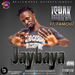 Ishak - Jaybaaya (feat. Famouz) Prod. By @Eyoh_soundboy
