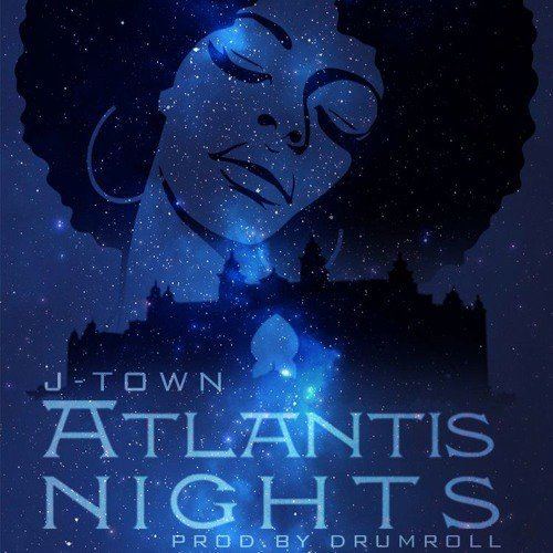 J Town – Atlantis Nights Prod