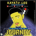 Kayato Gee – Life Is A Journey (Prod By Bobi Gee)