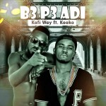 Kofi Way – B3 P3 Adi (Feat. Kooko)