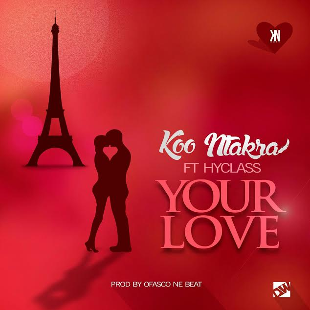 Koo Ntakra Your Love ft