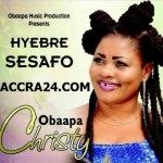 Obaapa Christy - Hyebre Sesafo (Prod By Hapsy)