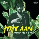 Popcaan – Money Me A Study