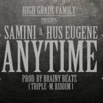 Samini – Anytime (Feat. Hus Eugene) Prod. By Brainy Beatz