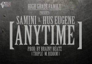 Samini - Anytime (Feat. Hus Eugene) Prod. By Braint Beatz