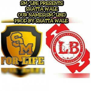 Shatta Wale - Our Names (Prod By Da Maker)