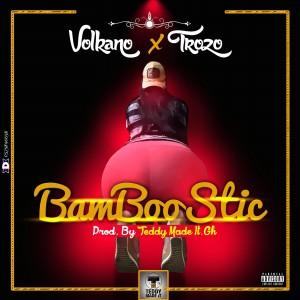 VolkaNo - Bamboostic X TrozO (Prod.By TeddyMadeit.GH)