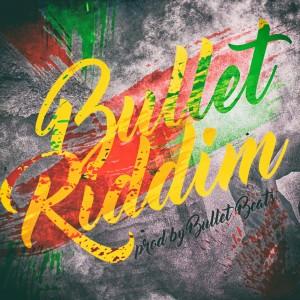 Bullet Riddim (Prod. By Bullet Beatz)