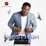 Bclay – Most High (Ft. Alexis Layne)