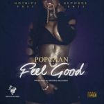 PopCaan – Feel Good (Prod. By NotNice)