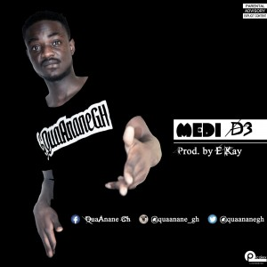 Quaane – Medi De (Ft Kean Roy) (Prod By E Kay)