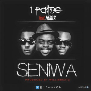 1 Fame - Seniwa Ft Nero X