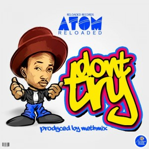 Atom - Don't Try (Prod. By Methmix)