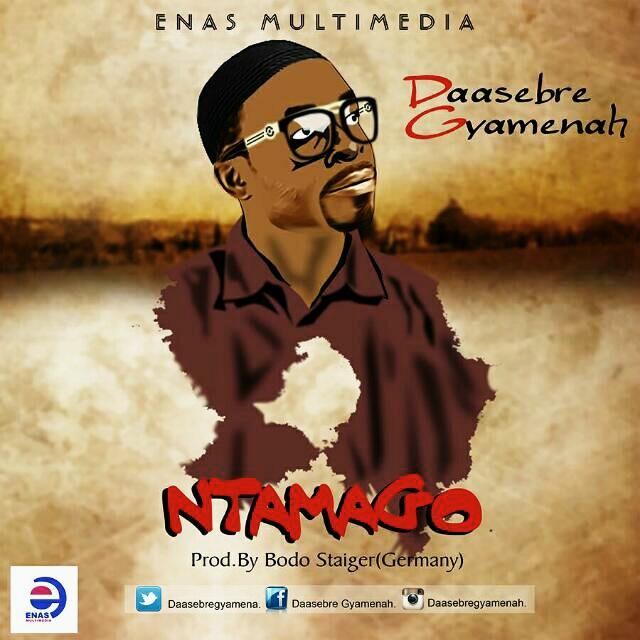 Download Daasebre Gyamenah - Ntamgo (Prod. By Staiger) | HitxGh.Com