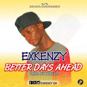 EXkenzy - Better Days Ahead (Prod. By AK Beatz)