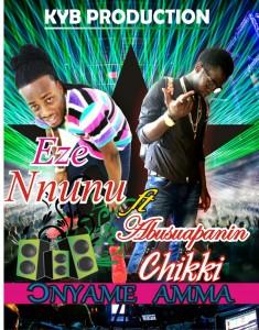 Eze Nnunu ft Abusuapanin Chiki - Onyame Amma