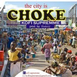 Kofi Supremme – City is Chocked
