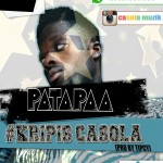 Krispis Casola – Patapaa (Prod. By Tipcy)