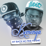 Kemenya ft Ene – My Back No Fine (Prod by KemenyaTvee)