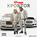 Praye – Kportor (Prod By Mix Masta Garzy)