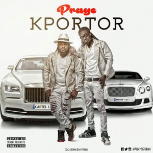 Praye - Kportor (Prod By Mix Masta Garzy)